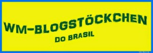 WM-Blogstöckchen do Brasil
